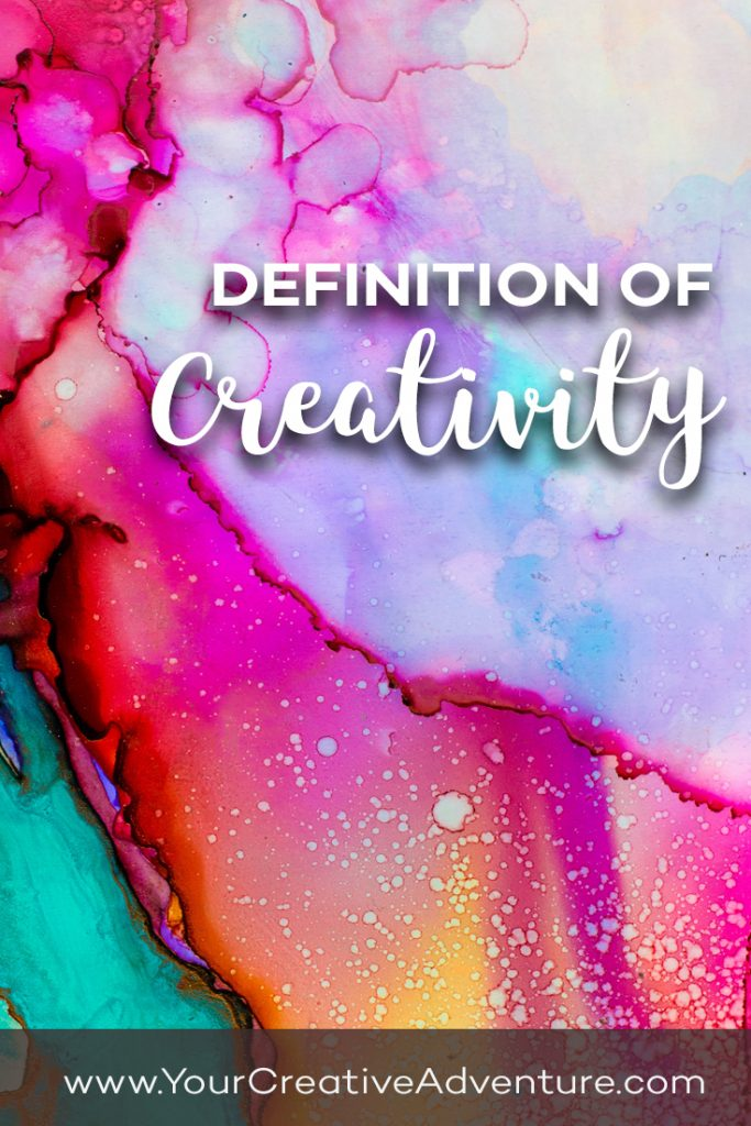 The definition of creativity. What does creativity mean anyway? Here are a few definitions for you. I truly believe we are all creative!