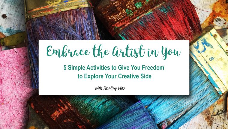 embrace the artist in you