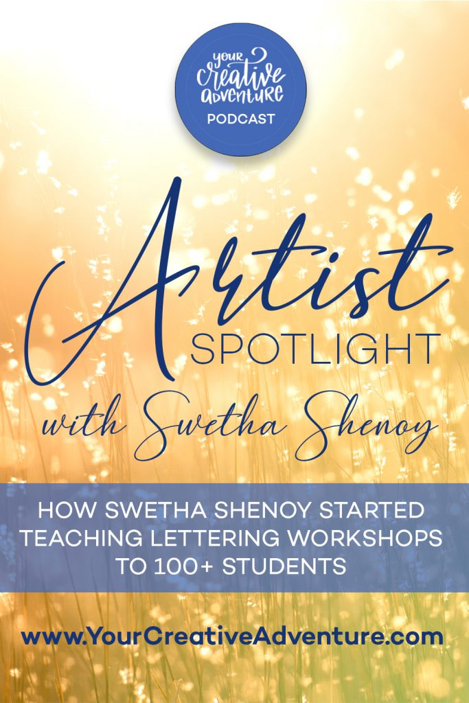 In this episode, Swetha Shenoy shares how she started her journey to teaching lettering and watercolor workshops to over 100 students in her local area in New Jersey.
